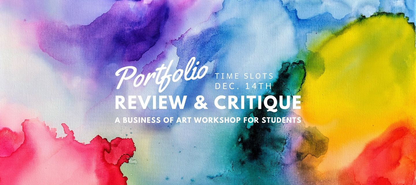 Portfolio Review & Critique: A Business of Art Workshop for Students on